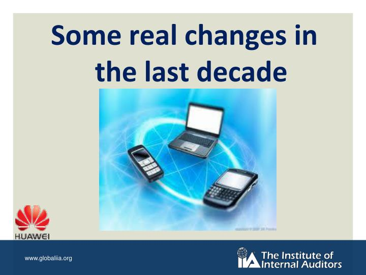 Some real changes in the last decade