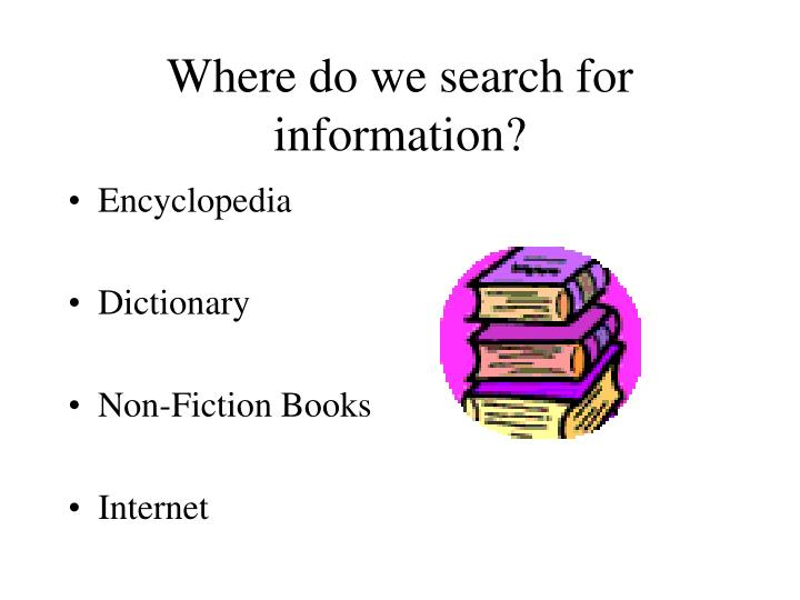 Where do we search for information