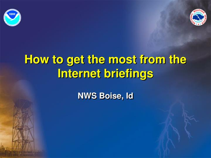 how to get the most from the internet briefings n.