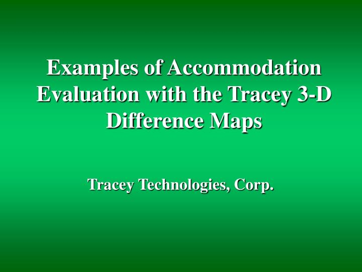 Examples of accommodation evaluation with the tracey 3 d difference maps