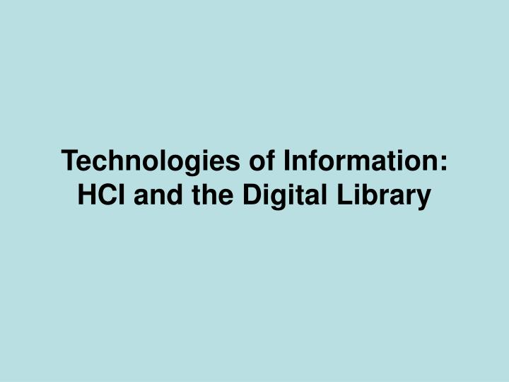 technologies of information hci and the digital library n.