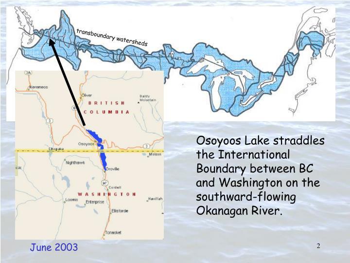 Osoyoos Lake straddles the International Boundary between BC and Washington on the southward-flowing...
