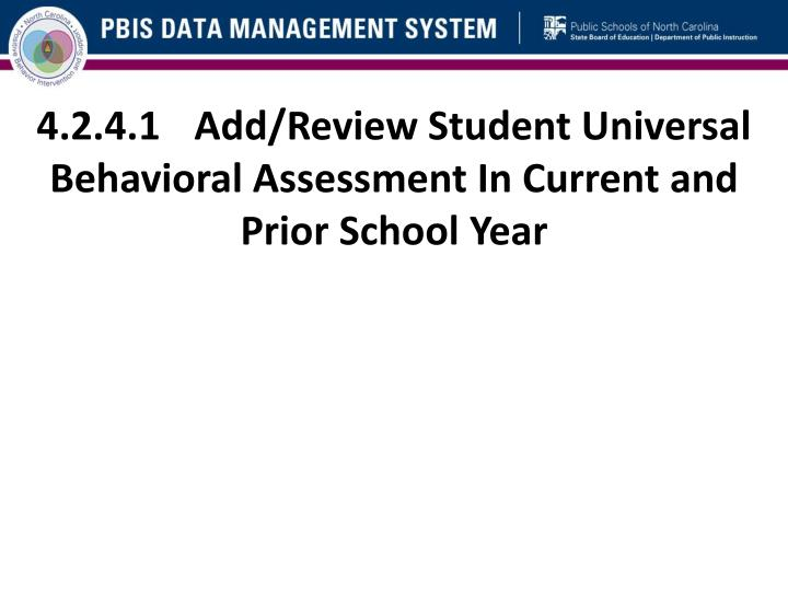 4.2.4.1	Add/Review Student Universal Behavioral Assessment In Current and Prior School Year