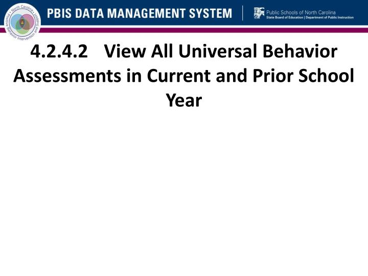 4.2.4.2	View All Universal Behavior Assessments in Current and Prior School Year