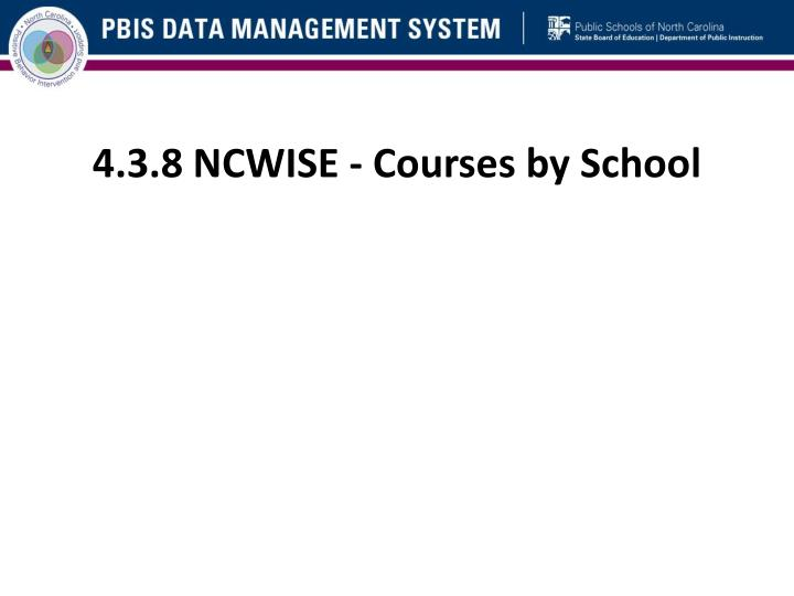 4.3.8 NCWISE - Courses by School