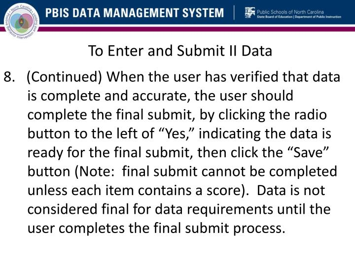 To Enter and Submit II Data