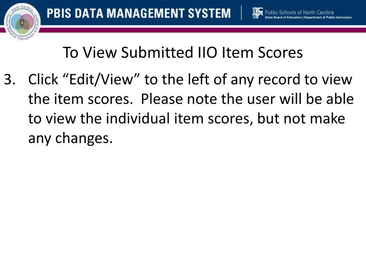 To View Submitted IIO Item Scores