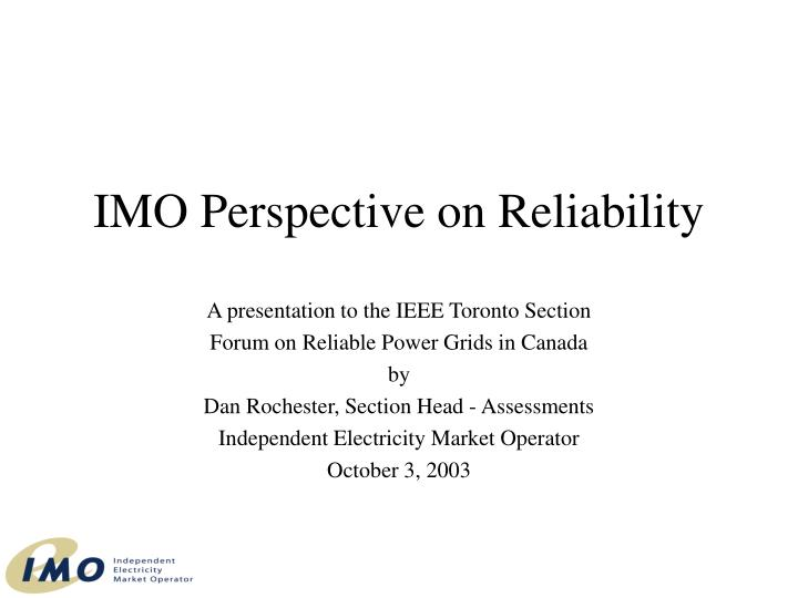 Imo perspective on reliability