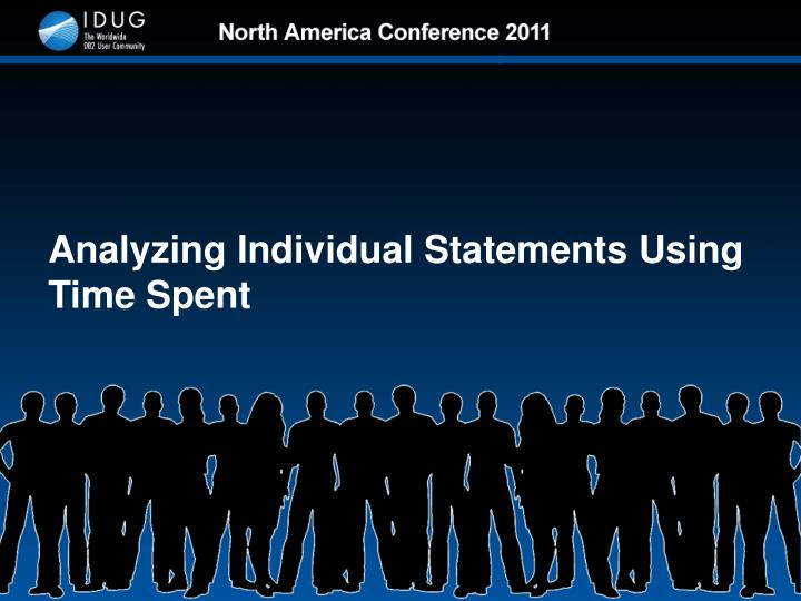 Analyzing Individual Statements Using Time Spent