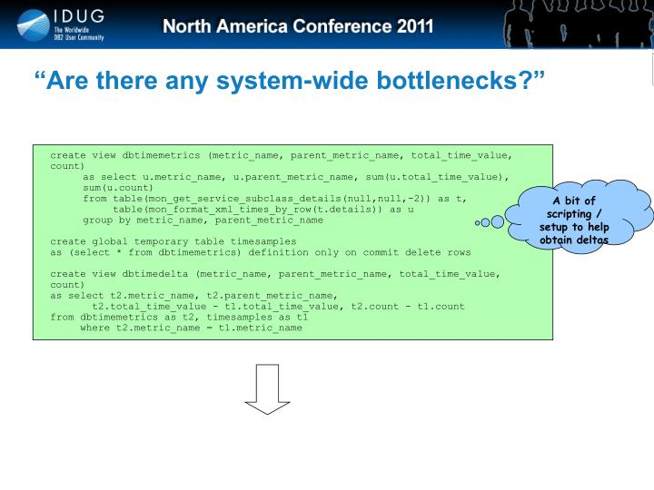 """""""Are there any system-wide bottlenecks?"""""""