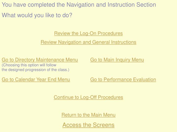 You have completed the Navigation and Instruction Section