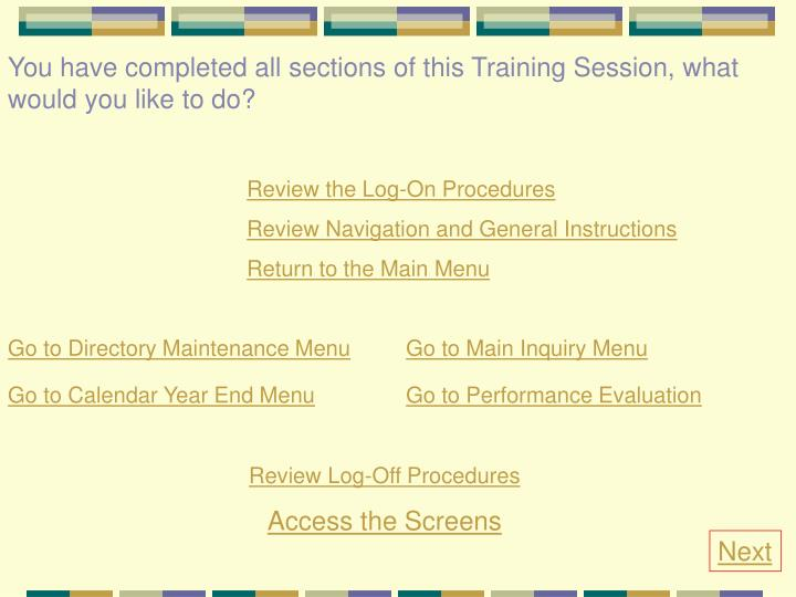 You have completed all sections of this Training Session, what would you like to do?