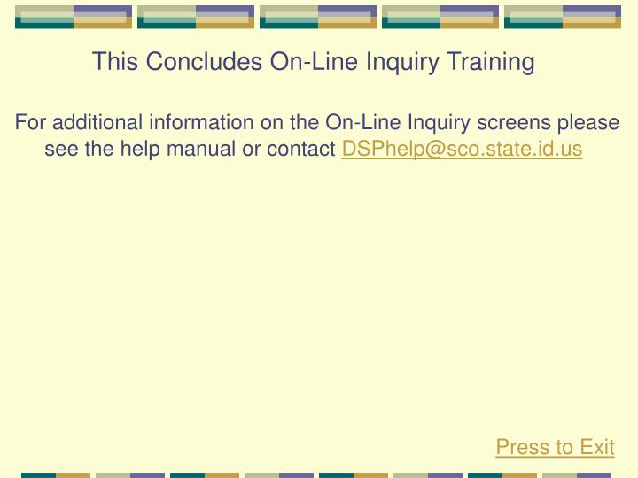 This Concludes On-Line Inquiry Training