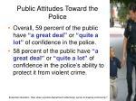public attitudes toward the police1