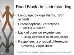 road blocks to understanding