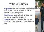 wilson s 3 styles