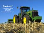 questions for further information joanne howard 309 765 5152 howardjoannem@johndeere com