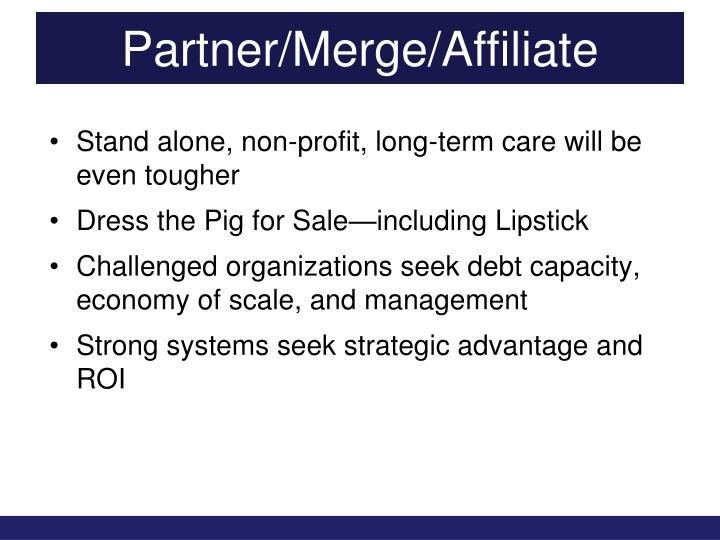 Partner/Merge/Affiliate