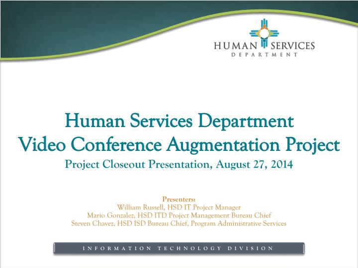 human services department video conference augmentation project n.