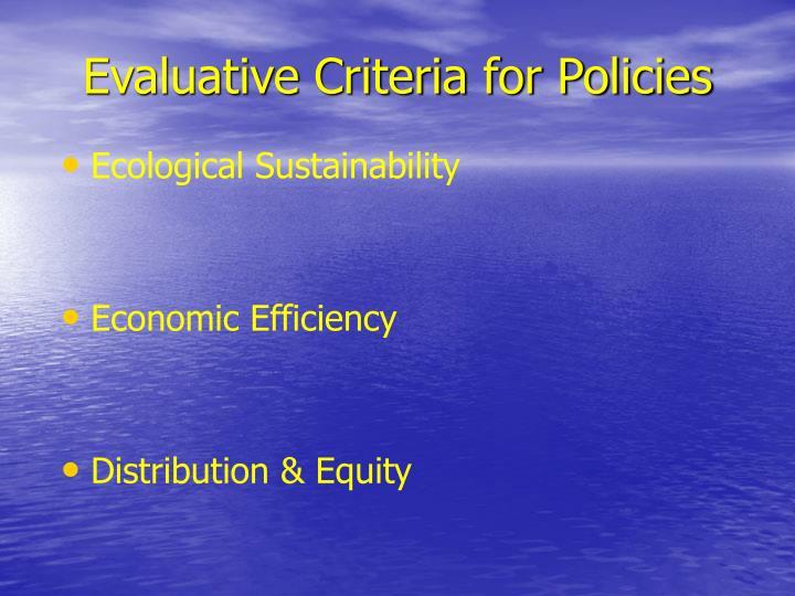 Evaluative criteria for policies