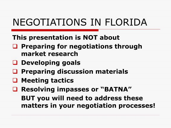 NEGOTIATIONS IN FLORIDA