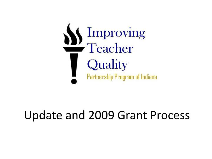 Update and 2009 grant process