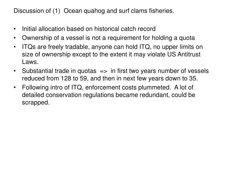 Discussion of (1)  Ocean quahog and surf clams fisheries.