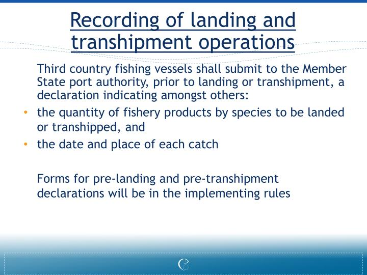 Recording of landing and transhipment operations