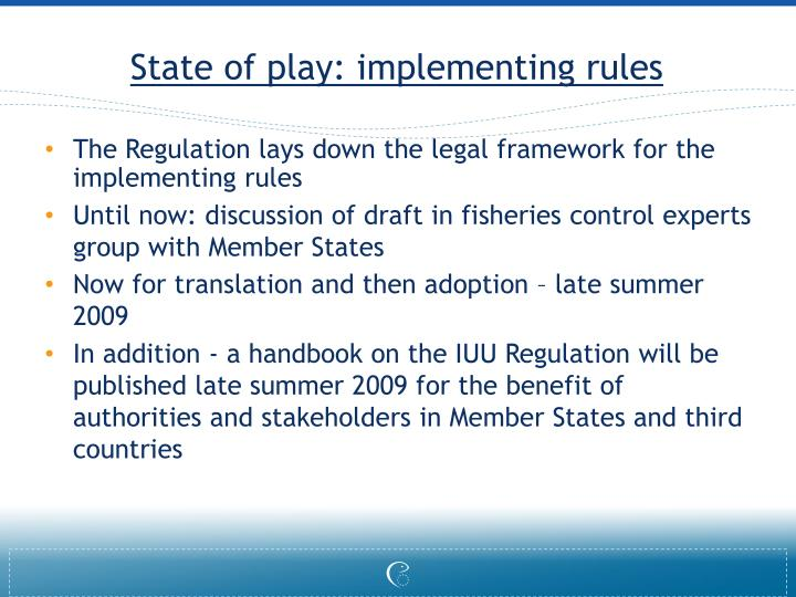 State of play: implementing rules