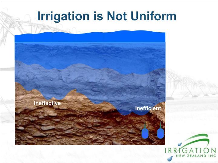 Irrigation is Not Uniform
