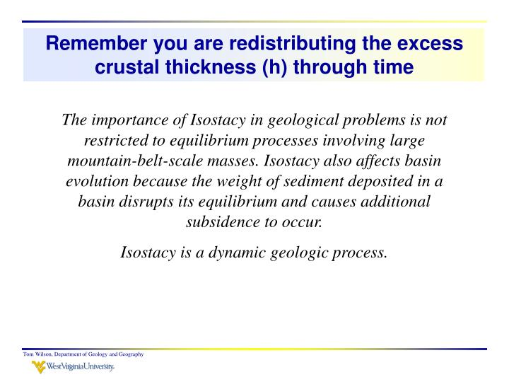 Remember you are redistributing the excess crustal thickness (h) through time