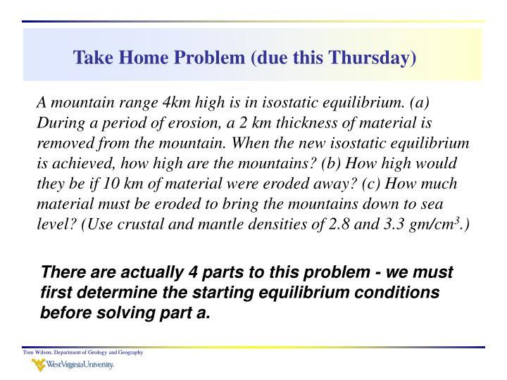 Take Home Problem (due this Thursday)