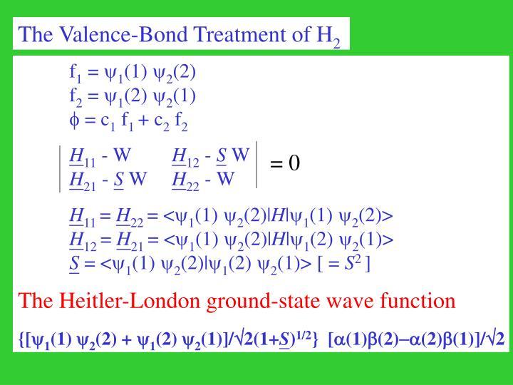 The Valence-Bond Treatment of H