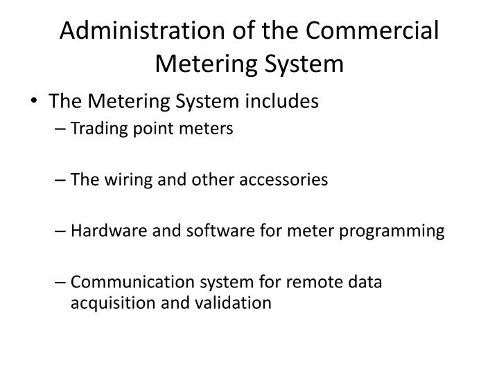 Administration of the Commercial Metering System