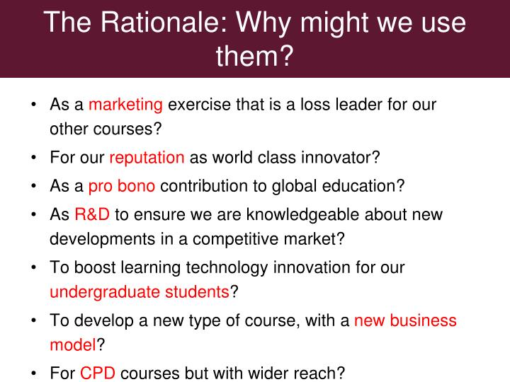 The Rationale: Why might we use them?