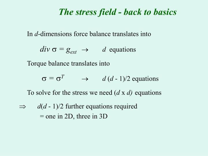 The stress field - back to basics