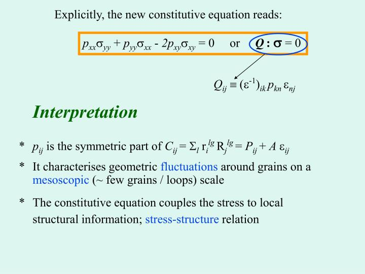 Explicitly, the new constitutive equation reads: