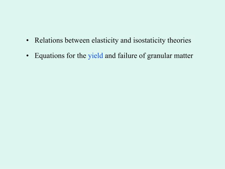 Relations between elasticity and isostaticity theories