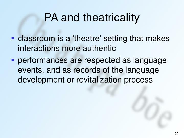 PA and theatricality