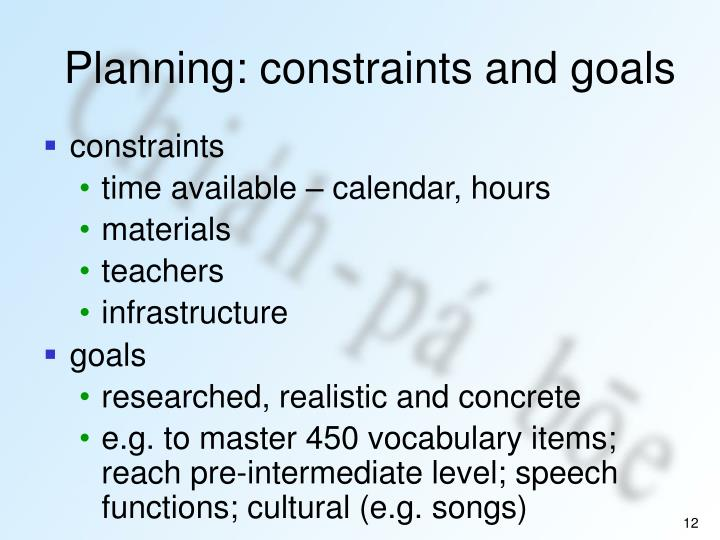 Planning: constraints and goals