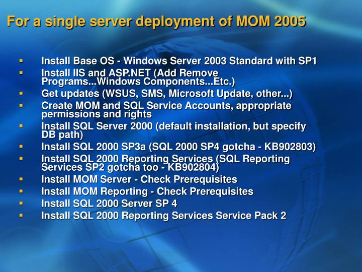 For a single server deployment of MOM 2005