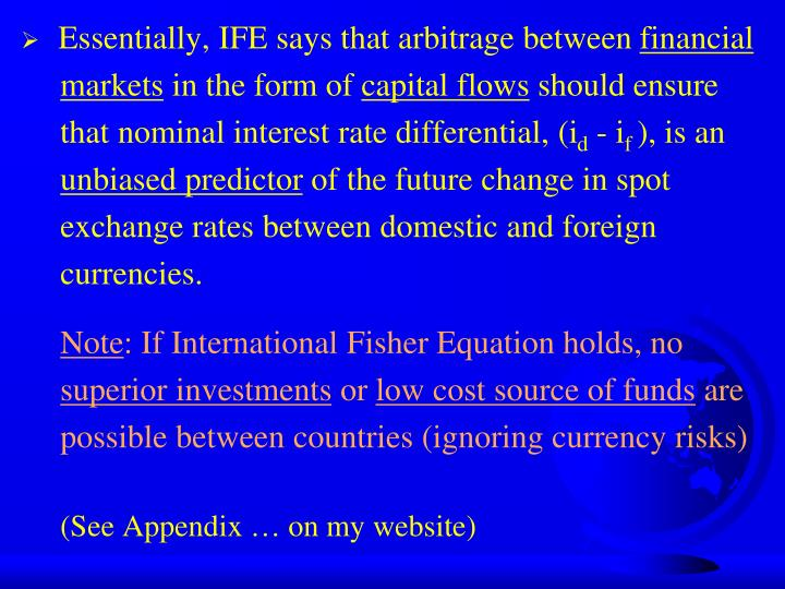 Essentially, IFE says that arbitrage between