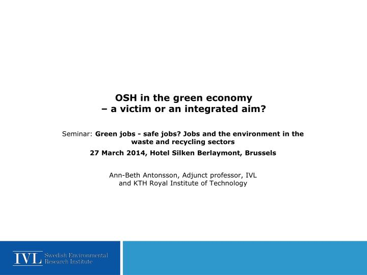 osh in the green economy a victim or an integrated aim n.