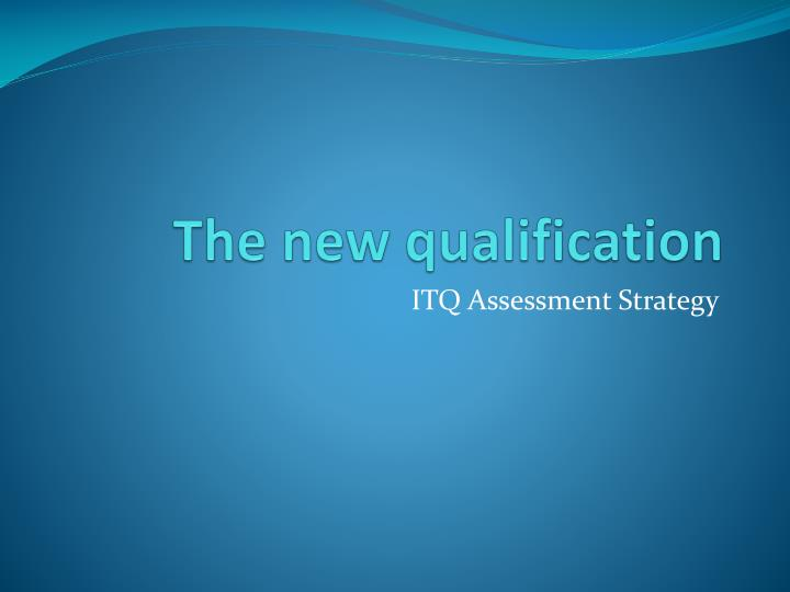 The new qualification