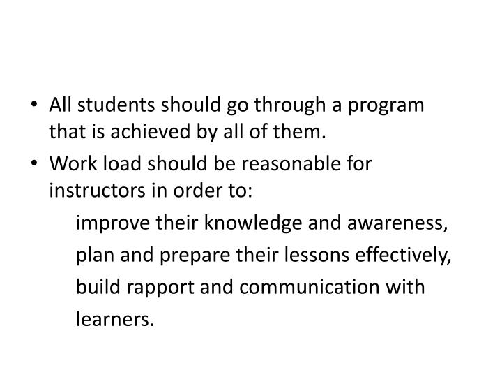 All students should go through a program  that is achieved by all of them.