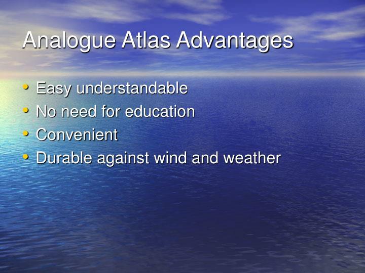 Analogue Atlas Advantages