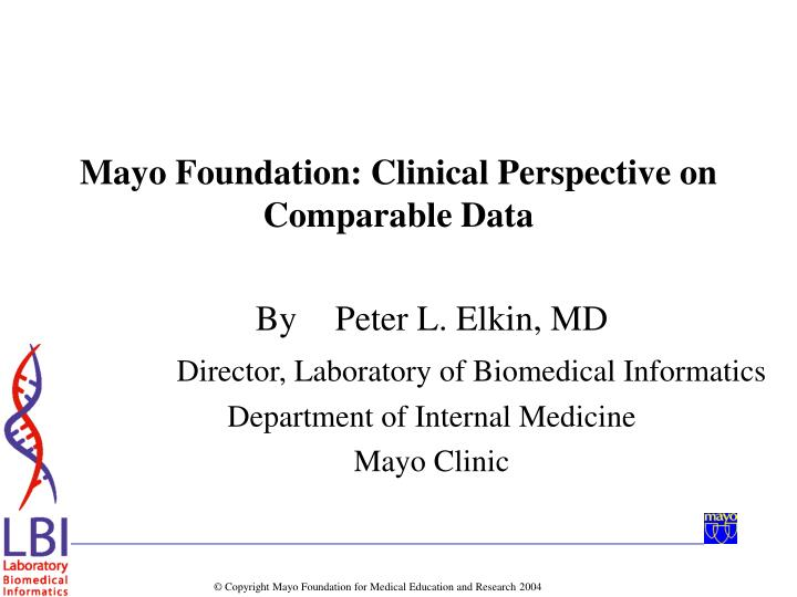 Mayo foundation clinical perspective on comparable data