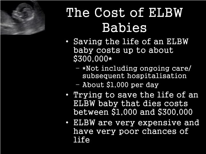 The Cost of ELBW Babies