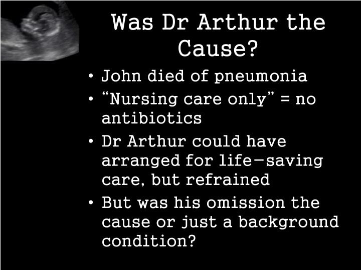 Was Dr Arthur the Cause?