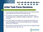 initial task force decisions